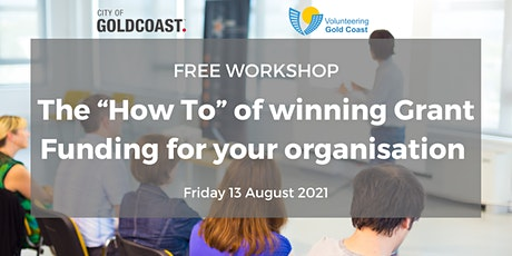 """FREE WORKSHOP - The """"How To"""" of winning Grant Funding for your organisation tickets"""