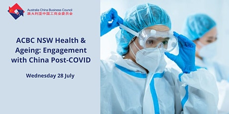 ACBC NSW Health & Ageing: Engagement with China Post-COVID tickets