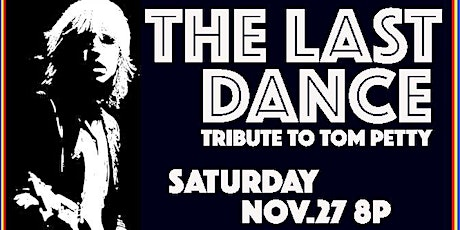 THE LAST DANCE -A Tribute to Tom Petty tickets