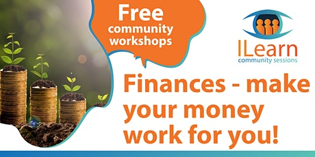 ILearn FREE session  Finances - Make your money go further tickets