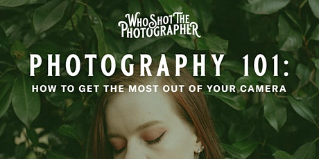 Photography 101 Workshop - Learn how to use your camera tickets