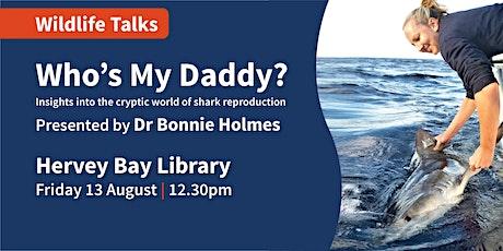 Wildlife Talk - Who's My Daddy? presented by Dr Bonnie Holmes tickets