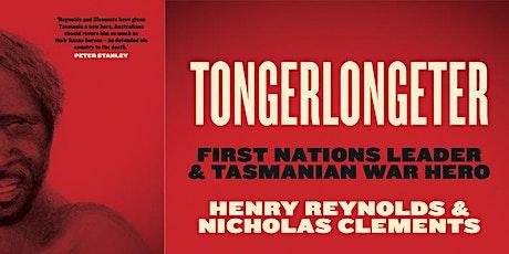 Tongerlongeter: Hero of Tasmania's Black War tickets