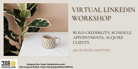 VIRTUAL LINKEDIN WORKSHOP: BUILD; SCHEDULE APPOINTMENTS; ACQUIRE CLIENTS tickets