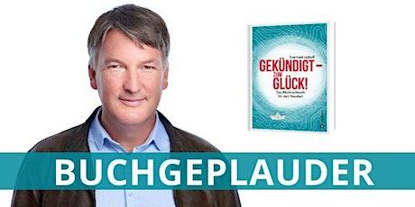 """Buchgeplauder: """"Gekündigt - zum Glück!"""" Tickets"""