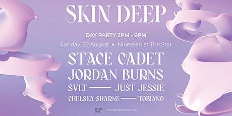 Skin Deep ft. Stace Cadet & Jordan Burns [Launch Party] tickets