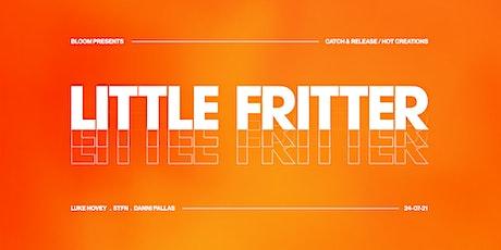 Bloom ▬ Little Fritter tickets