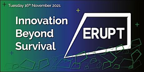 ERUPT: Innovation Beyond Survival tickets
