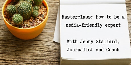 Masterclass: How to be a media-friendly expert tickets