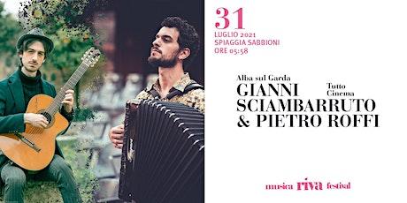 musicaRivafestival - Alba sul Garda PIETRO ROFFI e GIANNI SCIAMBARRUTO biglietti