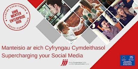 Manteisio ar eich Cyfryngau Cymdeithasol |Supercharging your Social Media tickets