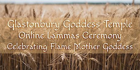 Goddess Temple Lammas Ceremony (Online): Flame Mother Goddess tickets