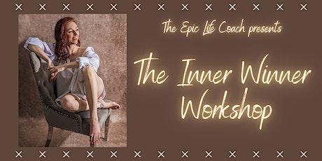The Inner Winner Workshop! tickets