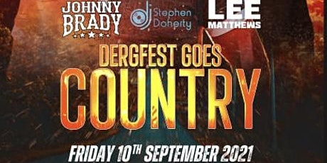 DergFest goes Country- Johnny Brady, Lee Matthews , Strictly +18 tickets