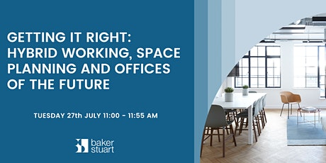 Getting it Right: Hybrid working, space planning and offices of the future tickets