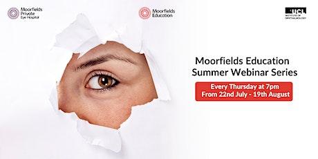 Moorfields Education Summer Webinar Series biglietti