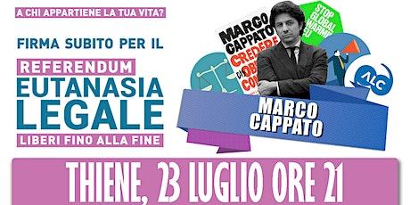 Marco Cappato a Thiene (Referendum Eutanasia Legale) biglietti