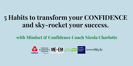 5 Habits to transform your CONFIDENCE and  sky-rocket your success tickets