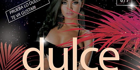 DULCE  Saturday August 7th tickets