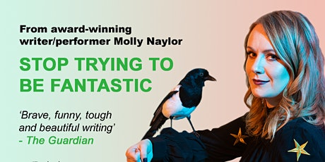 Molly Naylor performing 'Stop Trying to be Fantastic' tickets