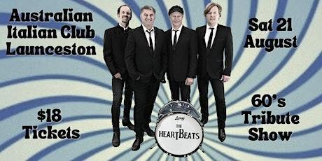 The HeartBeats 60s Tribute Show at The Australian Italian Club Launceston tickets