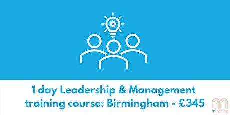 1 day Leadership & Management Training Course - Birmingham tickets