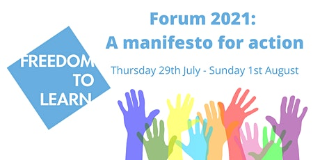 Freedom to Learn Forum 2021: A manifesto for action tickets