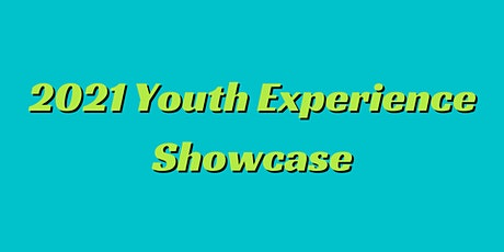 2021 Youth Experience Showcase tickets