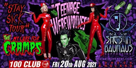 Teenage Werewolves(The Cramps tribute)Shes In Bauhaus/Kitten deVille LONDON tickets