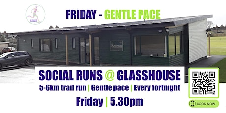 FRIDAY Gentle Social Run @ Glasshouse - 30th July - 5.30pm tickets