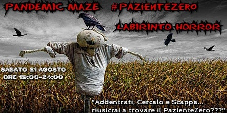 LABIRINTO HORROR - Pandemic Maze #PazienteZero | Sabato 21 Agosto biglietti