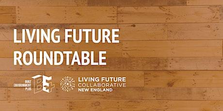 Living Future Collaborative: Zero Carbon Roundtable tickets