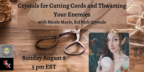 Crystals for Cutting Cords and Thwarting your enemies tickets