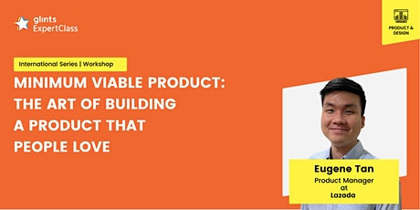 GEC -Minimum Viable Product: The Art of Building a Product that People Love tickets