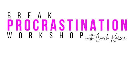 Break Procrastination Workshop tickets