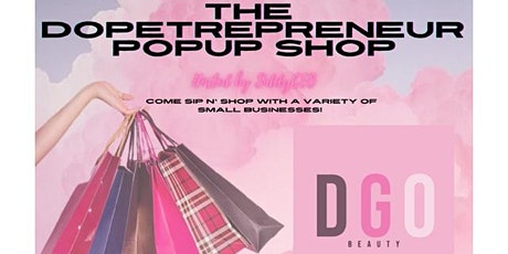 The Dopetrepreneur PopUp Shop hosted by SiddyCEO tickets