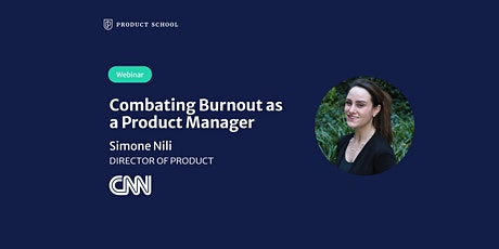 Webinar: Combating Burnout as a Product Manager by CNN Director of Product tickets