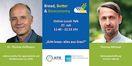 Bread, Butter & Bioeconomy -  Echt krass: alles aus Gras? Tickets
