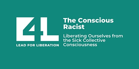 Info Session: The Conscious Racist - August 24 tickets