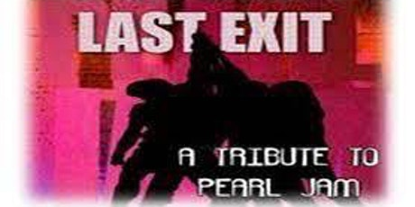 Last Exit Live!!!  A Tribute Band to Pearl Jam to Benefit The  Skip Fund tickets