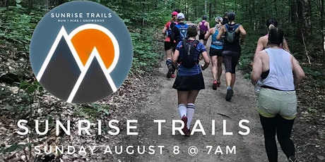 Sunrise Trails : monthly Sunday 7am trail runs (August 2021 edition) tickets