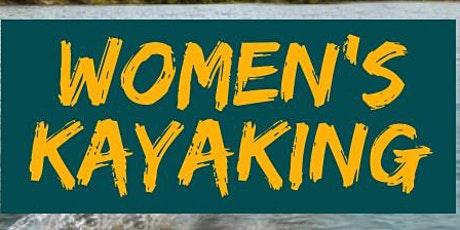 Women's Kayaking 15th August - Her Outdoors Week 2021 tickets