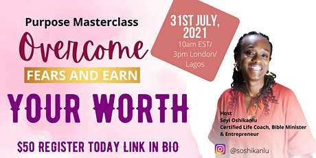 Overcome Fears and Earn Your Worth Masterclass tickets