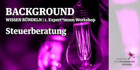 BACKGROUND 1. Expert*innen Workshop | Steuerberatung Tickets