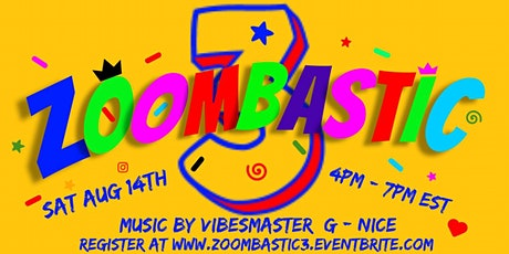 ZOOMBASTIC...The Ultimate online Day Party...music by VIBESMASTER G - NICE tickets