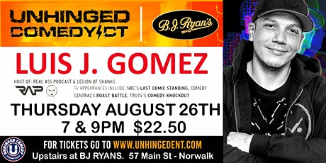 Unhinged Comedy presents: Luis J. Gomez tickets