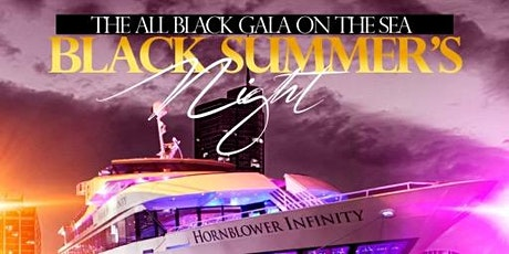 8.7 | BLACK SUMMERS NIGHT | Annual ALL BLACK Yacht party tickets