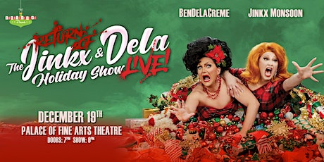 The Return of the Jinkx & DeLa Holiday Show, Live! tickets