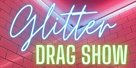 Matinee Glitter Drag Show tickets