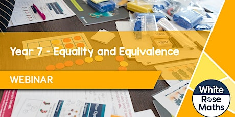 **WEBINAR** Year 7 – Equality and Equivalence 13.09.21 tickets